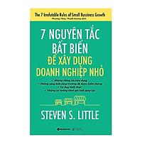 Sách kinh tế hay 7 Nguyên Tắc Bất Biến Để Xây Dựng Doanh Nghiệp Nhỏ( Tặng kèm Bookmark Happy Life)