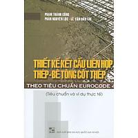 Thiết Kế Kết Cấu Liên Hợp Thép - Bê Tông Cốt Thép Theo Tiêu Chuẩn Eurocode 4