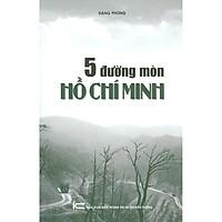 5 Đường Mòn Hồ Chí Minh (Bản in năm 2021)