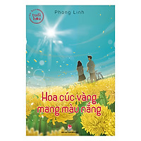 Văn Học Tuổi Hoa : Hoa Cúc Vàng Mang Màu Nắng
