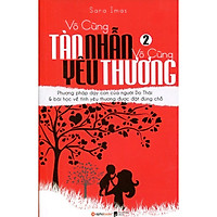 Vô Cùng Tàn Nhẫn Vô Cùng Yêu Thương - Tập 2 (Tái Bản) (Tặng kèm TickBook)