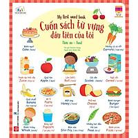Cuốn Sách Từ Vựng Đầu Tiên Của Tôi - My First Word Book - Thức Ăn - Food
