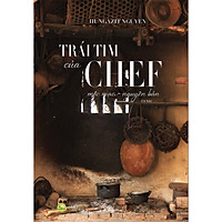 Trái Tim Của Chef - Mộc Mạc Nguyên Bản ( Tặng Kèm Sổ Tay )