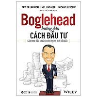 Sách - Boglehead Hướng Dẫn Cách Đầu Tư: Các Mẹo Đầu Tư Dành Cho Người Mới Bắt Đầu
