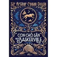 Sách - Sherlock Holmes - Con chó săn nhà Baskerville (tặng kèm bookmark thiết kế)
