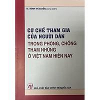 Sách - Cơ chế Tham Gia Của Người Dân Trong Phòng Chống Tham Nhũng Ở Việt Nam Hiện Nay