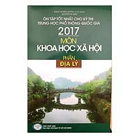 Ôn Tập THPTQG 2017 - Môn Khoa Học Xã Hội - Phần Địa Lý