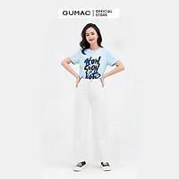 Áo thun nữ GUMAC ATB837 in chữ How soonnăng động nhiều màu