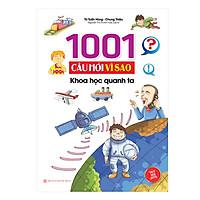 1001 Câu Hỏi Vì Sao - Khoa Học Quanh Ta