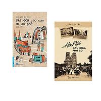 Combo 2 cuốn sách: Sài Gòn Chở Cơm Đi Ăn Phở + Hà Nội Dấu Xưa, Phố Cũ