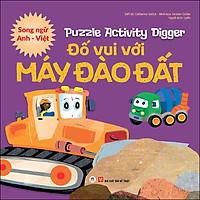 Puzzle Activity - Digger: Đố Vui Với Máy Đào Đất (Song Ngữ Anh - Việt)