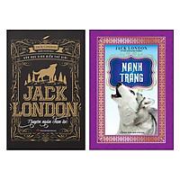 Combo Nanh Trắng + Jack London - Truyện Ngắn Chọn Lọc (Tái Bản)(2 Cuốn)