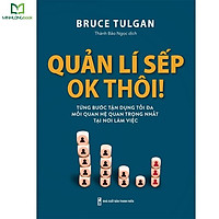 Sách: Quản Lí Sếp, Ok Thôi (Bruce Tulgan)