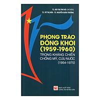 Phong Trào Đồng Khởi (1959 - 1960) Trong Kháng Chiến Chống Mỹ Cứu Nước (1954 – 1975)