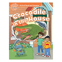 Oxford Read and Imagine Beg: Crocodile in the House