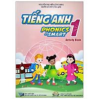 Tiếng Anh - Phonics Smart 1 - Activity Book