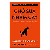 Chó sủa nhầm cây - Tại sao những gì ta biết về thành công có khi lại sai