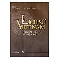 Lịch Sử Việt Nam - Truyền Thống Và Hiện Đại