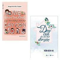Bộ 2 cuốn dành cho mẹ: Mẹ Bình Thường Dạy Con Ưu Tú - Dạy Con Đôi Khi Thật Đơn Giản