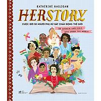 Sách - Herstory - Cuộc đời 50 người phụ nữ gây chấn động thế giới (tặng kèm bookmark thiết kế)