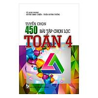 Tuyển Chọn 450 Bài Tập Chọn Lọc Toán 4