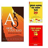 Combo 3 cuốn: Thịnh Vượng Tài Chính Tuổi 30 - Tập 1 + Thịnh Vượng Tài Chính Tuổi 30 (Tập 2) + AQ - Chỉ Số Vượt Khó