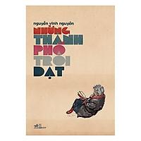 Sách - Những Thành Phố Trôi Dạt (tặng kèm bookmark thiết kế)