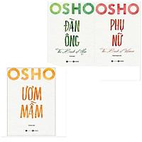 Combo 3 cuốn osho:  Osho Đàn Ông + Osho Phụ Nữ + Osho Ươm Mầm