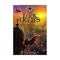 Rise Of The Ragged Clover: Luck Uglies #3