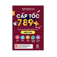 Cấp tốc 789+ môn Văn - Tổng ôn toàn diện kiến thức thi THPT quốc gia