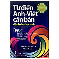 Từ Điển Anh - Việt Căn Bản (Dành Cho Học Sinh)