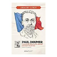 Paul Doumer – Toàn Quyền Đông Dương (1897-1902): Bàn Đạp Thuộc Địa