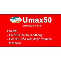 Sim 4G Viettel gói 12UMAX50N trọn gói 1 NĂM KHÔNG CẦN NẠP TIỀN -  Tháng 5Gb hết 5Gb về tốc độ 3Mbps truy cập nhanh.... -  Hàng Chính Hãng