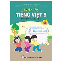 Luyện Tập Tiếng Việt 5 - Tập 1 (Trình Bày Trên Giấy Ô Li)