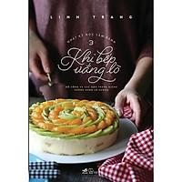 Sách - Nhật Ký Học Làm Bánh (Tập 3) - Khi Bếp Vắng Lò (tặng kèm bookmark thiết kế)