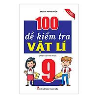 100 Đề Kiểm Tra Vật Lý Lớp 9