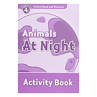 Oxford Read and Discover 4: Animals At Night Activity Book