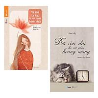 Combo Sách Kỹ Năng Sống Cực Hay: Từ Giờ Ta Hãy Là Một Người Hạnh Phúc + Đời Còn Dài Hà Tất Phải Hoang Mang
