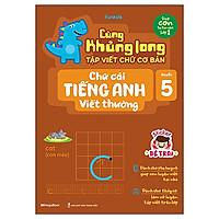 Cùng Khủng Long Tập Viết Chữ Cơ Bản - Chữ Cái Tiếng Anh Viết Thường - Quyển 5 - Sticker Bé Trai