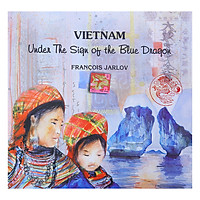 Vietnam Under The Sign Of The Blue Dragon