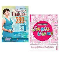 Combo 2 cuốn sách dành cho mẹ bầu: Hành Trình Thai Giáo 280 Ngày + Lần Đầu Làm Mẹ ( Tặng kèm bookmark )