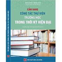 Cẩm Nang Công Tác Thư Viện Trường Học Trong Thời Kỳ Hiện Đại