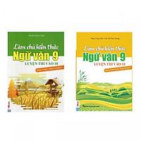 Bộ sách Làm Chủ Kiến Thức Ngữ Văn 9 Luyện Thi Vào 10 ( Phần 1: Đọc Hiểu Văn Bản + Phần 2: Tiếng Việt - Tập Làm Văn ) tặng kèm bookmark