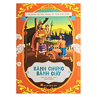 Tủ Sách Truyện Tranh Cổ Tích Việt Nam - Bánh Chưng Bánh Dày