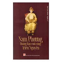 Nam Phương - Hoàng Hậu Cuối Cùng Triều Nguyễn