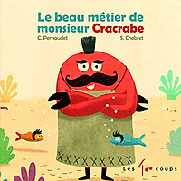 Truyện tranh thiếu nhi tiếng Pháp: Le Beau Métier De Monsieur Cracrabe