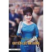Sách Madam Nhu Trần Lệ Xuân - Quyền Lực Bà Rồng (Tái bản năm 2021)