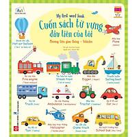 Cuốn Sách Từ Vựng Đầu Tiên Của Tôi - My First Word Book- Phương Tiện Giao Thông - Vehicles