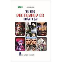 Tự Học Photoshop Cc - Toàn Tập (Tái bản bổ sung lần 2)