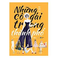 Sách Kỹ Năng Sống:  Những Cô Gái Trong Thành Phố - (Bạn Chính Là Phiên Bản Duy Nhất / Tủ Sách Quý Cô) - Tặng Kèm Postcard Greenlife